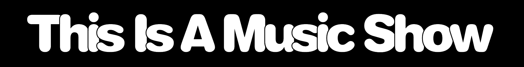 Logo for This Is A Music Show